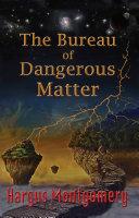 The Bureau of Dangerous Matter Pdf