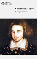Delphi Complete Works of Christopher Marlowe  Illustrated