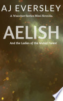 Aelish & The Ladies of the Muted Forest
