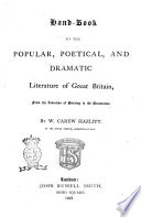 Hand Book To The Popular Poetical And Dramatic Literature Of Grait Britain From The Invention Of Printing To The Restoration By W Carew Hazlitt Book