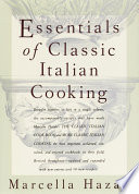 """""""Essentials of Classic Italian Cooking: A Cookbook"""" by Marcella Hazan"""