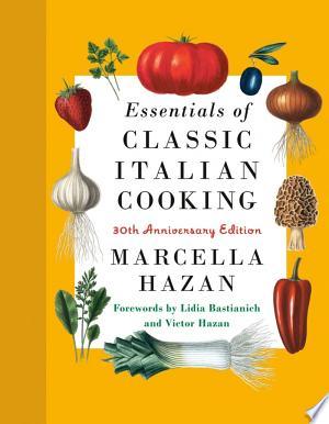 Essentials+of+Classic+Italian+Cooking