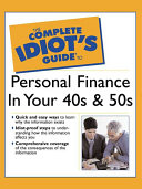 The Complete Idiot's Guide to Personal Finance in Your 40s and 50s