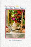 Rae Katherine S Victorian Recipe Secrets