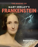 The Making of Mary Shelley s Frankenstein