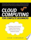 Cloud Computing for Complete Beginners