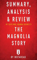 Summary  Analysis   Review of Chip and Joanna Gainess the Magnolia Story With Mark Dagostino