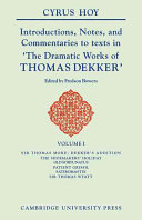 Introductions, Notes and Commentaries to Texts in ' The Dramatic Works of Thomas Dekker '