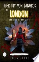 Tiger Lily von Bangkok in London