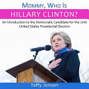 Mommy, Who Is Hillary Clinton?