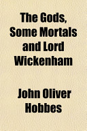 The Gods Some Mortals And Lord Wickenham