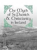 The Myth of St.Patrick & Christianity in Ireland Pdf/ePub eBook