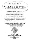 Memorias da villa de Chaves, na sua gloriosa revolução contra a perfidia do tyranno da Europa: offerecidas ... por hum amante da verdade, etc