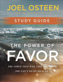Joel Osteen Tour Schedule 2020 The Power of Favor Study Guide: Unleashing the Force That Will