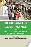 Democratic Governance And Political Participation In Nigeria 1999 2014