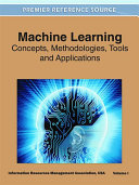 Machine Learning  Concepts  Methodologies  Tools and Applications