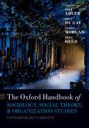 The Oxford Handbook of Sociology, Social Theory, and Organization Studies
