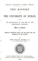 The History of the University of Dublin, from Its Foundation to the End of the Eighteenth Century