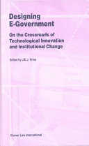 Designing E-Government:On the Crossroads of Technological Innovation and Institutional Change