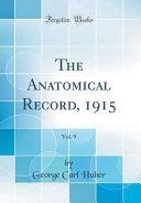 The Anatomical Record 1915 Vol 9 Classic Reprint
