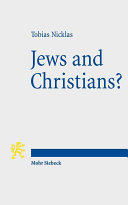 Jews and Christians?: Second-Century 'Christian' Perspectives on the ...