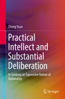 Practical intellect and substantial deliberation: in seeking an expressive notion of rationality