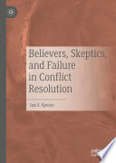 Believers  Skeptics  and Failure in Conflict Resolution