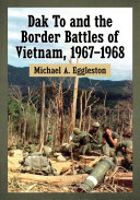 Dak To and the Border Battles of Vietnam  1967      1968