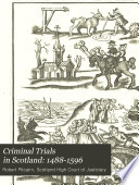 Criminal Trials in Scotland: 1488-1596