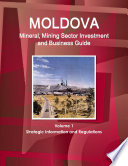 Moldova Mineral Mining Sector Investment And Business Guide