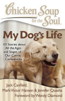 Chicken Soup for the Soul  My Dog s Life