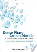 Dense Phase Carbon Dioxide