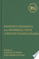 Prophets Prophecy And Prophetic Texts In Second Temple Judaism
