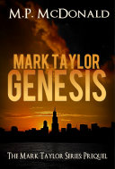 Mark Taylor: Genesis (Prequel in the Mark Taylor Series): (A ...