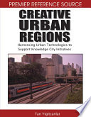 Creative Urban Regions Harnessing Urban Technologies To Support Knowledge City Initiatives Book PDF