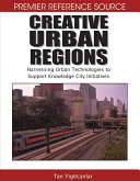 Creative Urban Regions  Harnessing Urban Technologies to Support Knowledge City Initiatives