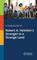 A Study Guide for Robert A  Heinlein s Stranger in a Strange Land Book PDF