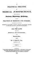 A Practical Treatise on Medical Jurisprudence  with so much of anatomy  physiology  pathology and the practice of medicine and surgery as are essential to be known     And all the laws relating to medical practitioners  with explanatory notes