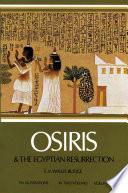 Osiris and the Egyptian Resurrection  , Volume 1