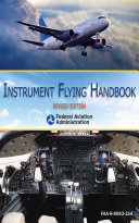 Instrument Flying Handbook  FAA H 8083 15A