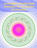 Posh Adult Coloring Book Mandalas for Meditation   Relaxation