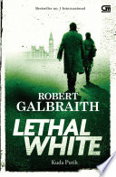 Cormoran Strike#4: Kuda Putih (The Lethal White)