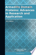 Armadillo Domain Proteins  Advances in Research and Application  2011 Edition Book