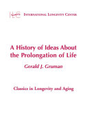 A History of Ideas About the Prolongation of Life