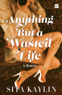 Anything But a Wasted Life ebook