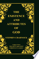The Existence And Attributes Of God Volume 7 Of 50 Greatest Christian Classics 2 Volumes In 1