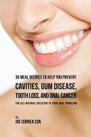 36 Meal Recipes To Help You Prevent Cavities Gum Disease Tooth Loss And Oral Cancer