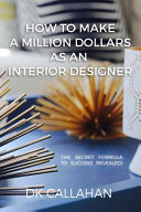 How to Make a Million Dollars As an Interior Designer