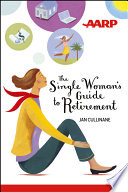 """The Single Woman's Guide to Retirement"" by Jan Cullinane"