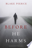 Before He Harms  A Mackenzie White Mystery   Book 14